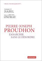 Proudhon, l'anarchie sans le désordre, Isabel - Onfray, éditions Autrement