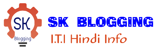 SK Blogging - ITI Information in Hindi