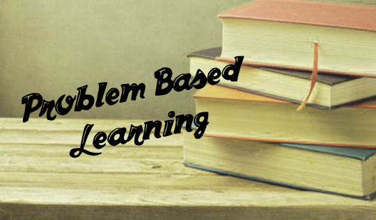 Problem Based Learning