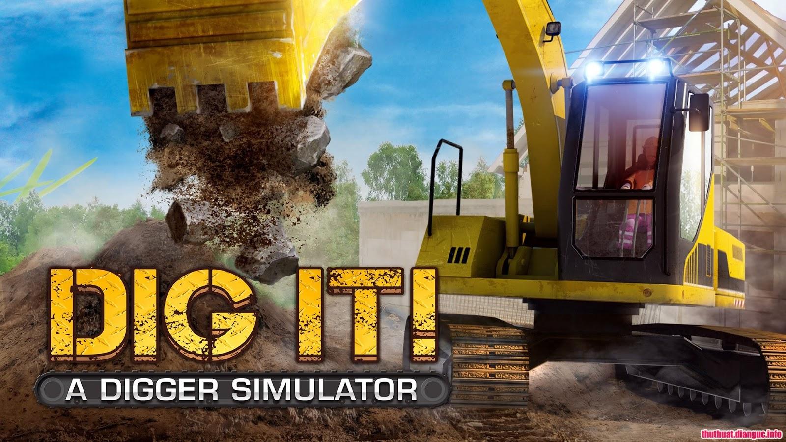 Download Game DIG IT A Digger Simulator - Game mô phỏng lái máy xúc