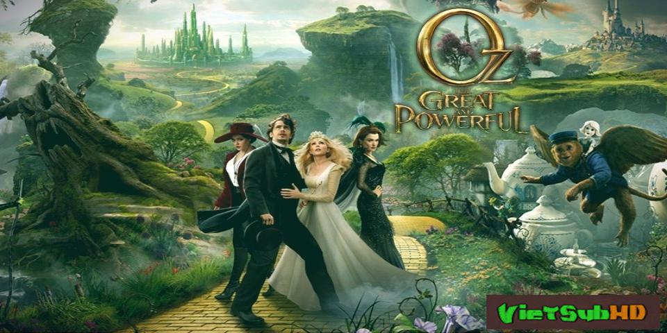 Phim Lạc Vào Xứ Oz Vĩ Đại Và Quyền Năng VietSub HD | Oz The Great And Powerful 2013