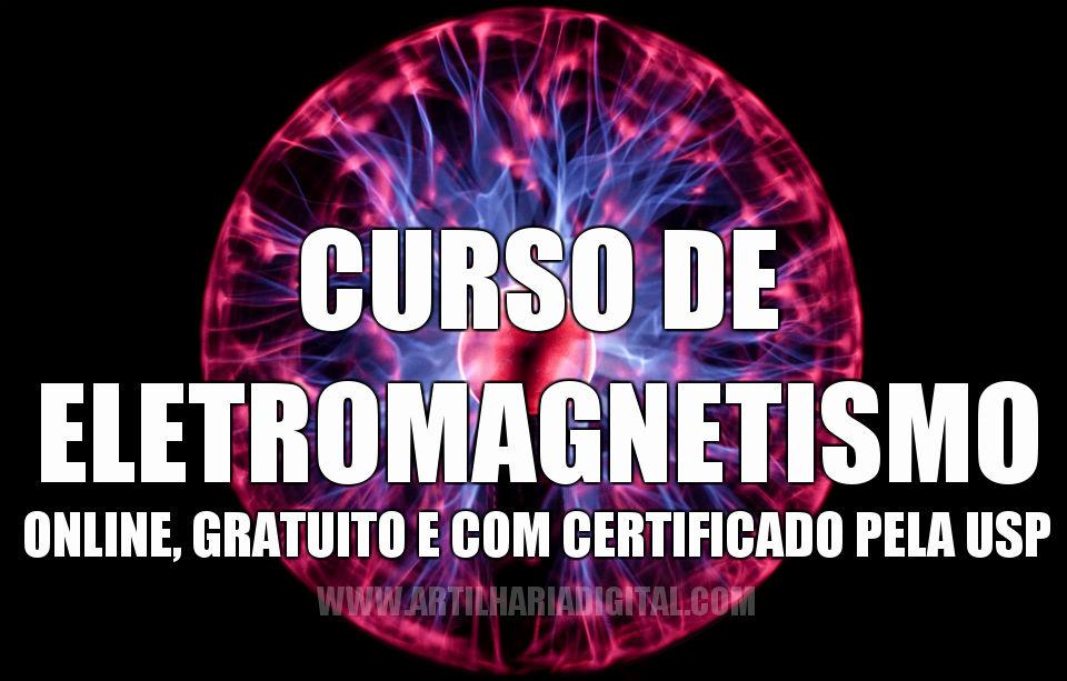 Curso online e gratuito de Eletromagnetismo da USP com certificado.