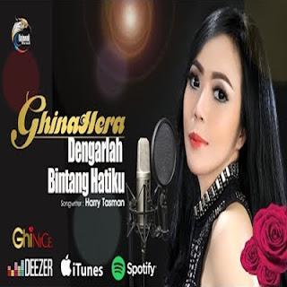 Ghinahera - Dengarlah Bintang Hatiku Mp3