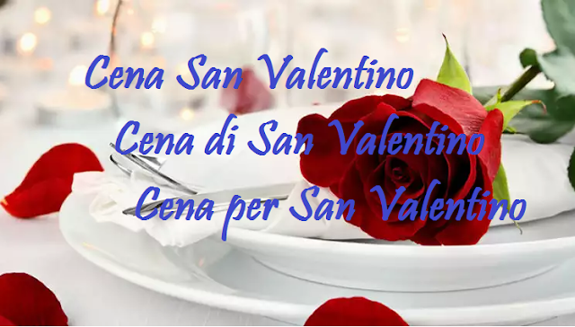 Cena San Valentino - Cena di San Valentino