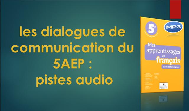 les dialogues de communication du 5AEP : pistes audio