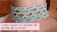 http://aramelaartesanias.blogspot.com.ar/2017/05/como-hacer-choker-de-puntilla-de-crochet.html