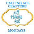 All Things Fee: Calling All Crafters 2014: Last Edition!