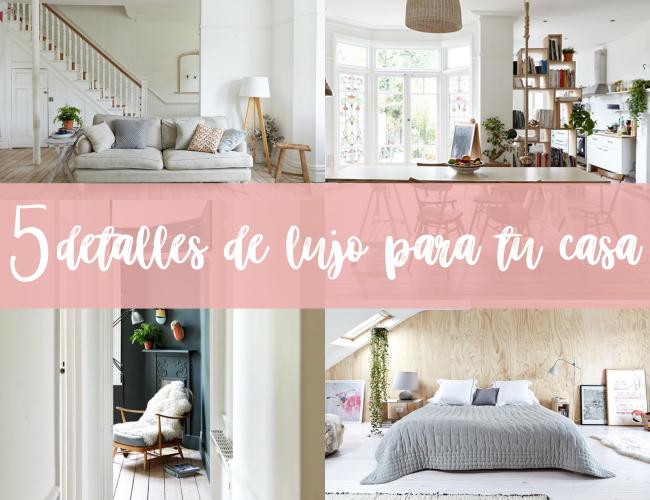 HOME TOUR: 5 detalles de lujo para tu casa