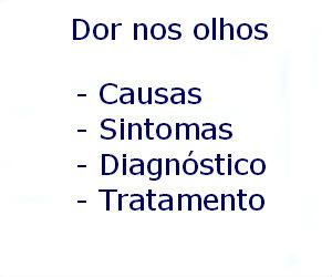 Dor nos olhos causas sintomas diagnóstico tratamento prevenção riscos complicações