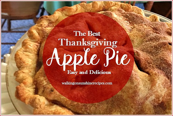 How to Make the Most Delicious Apple Pie Recipe from Walking on Sunshine Recipes