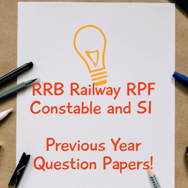 RRB Railway RPF Constable and SI 2018 All Previous Year Question Papers Download
