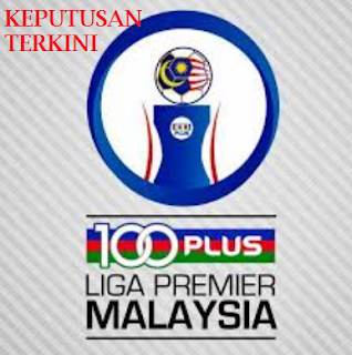 Keputusan live score Liga Premier Malaysia 2017
