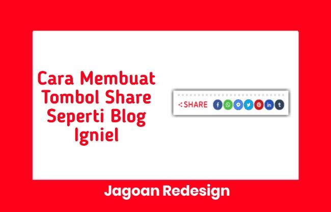 Cara Membuat Tombol Share Seperti Blog Igniel