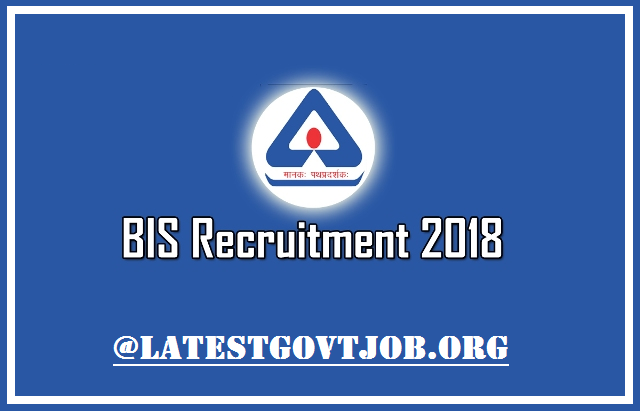 BIS Recruitment 2018 For Scientist-B 109 Vacancies | Apply Online @www.bis.org.in