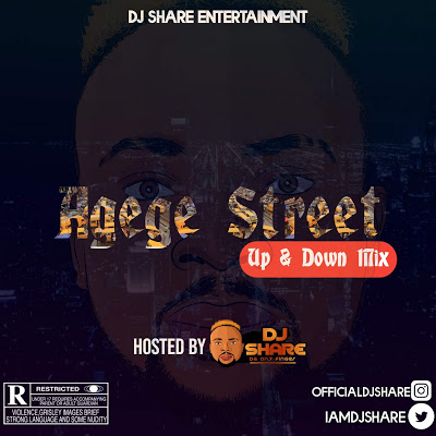 [Mixtape] DJ Share – Agege Street (Up & Down Mix)