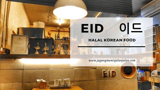 EID Halal Korean Food, Masakan Korea Halal di Seoul