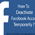 How You Deactivate Your Facebook Account.