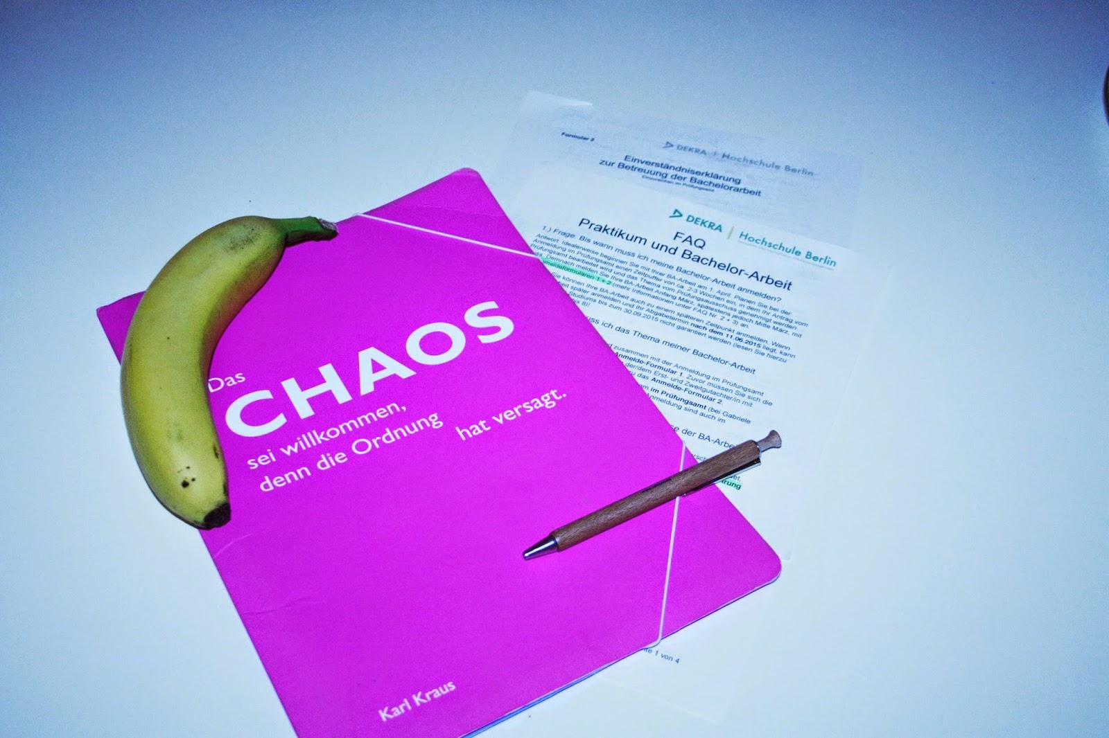 Bachelorarbeit FAQ Hilfe anfangen Karl Kraus Zitate über Chaos Nahrung fürs Lernen Banene Highcarb