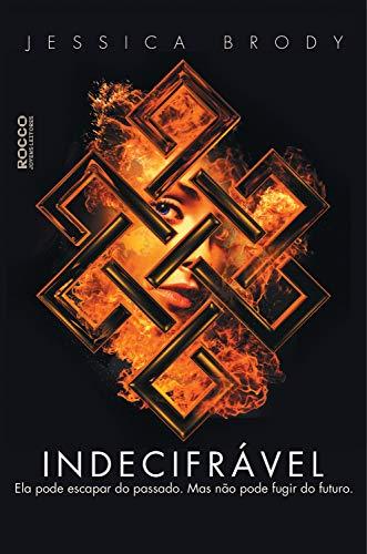 Indecifrável (Inesquecível Livro 2) - Jessica Brody