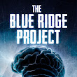 Book Tour & Giveaway: The Blue Ridge Project by Neil Rochford