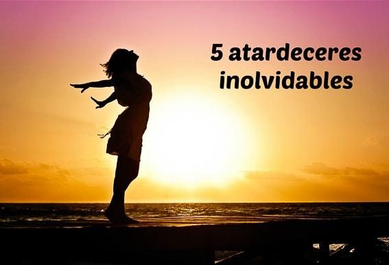 5 atardeceres inolvidables