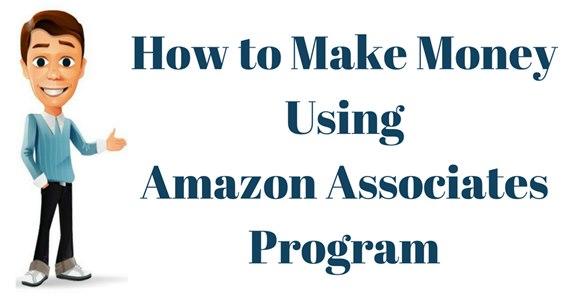 How to Make Money Using Amazon Associates Program