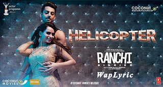 Helicopter Song Lyrics Ranchi Diaries