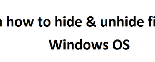 Learn how to hide and unhide files and folder in windows OS