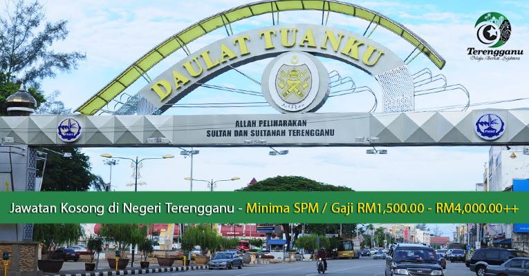 Jawatan Kosong di Negeri Terengganu - Minima SPM / Gaji RM1,500.00 - RM4,000.00++