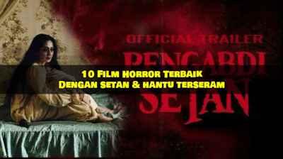 Film Horror terpopuler dengan pemeran hantu, setan terbaik
