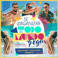 Baixar Se Organizar Todo Mundo Pega - Lucas Lucco, Dennis DJ & Aviões do Forró MP3