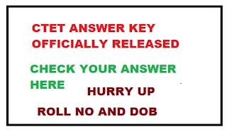 CTET ANSWER KEY OFFICIALLY RELEASED -2018 CHECK YOUR ANSWER