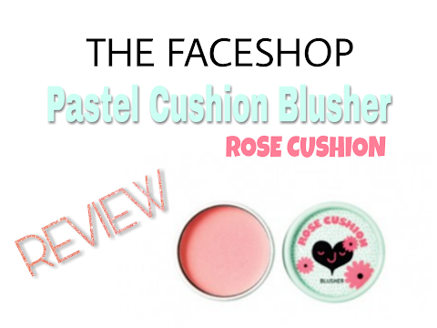 Review The Faceshop Pastel Cushion Blusher - Rose Cushion