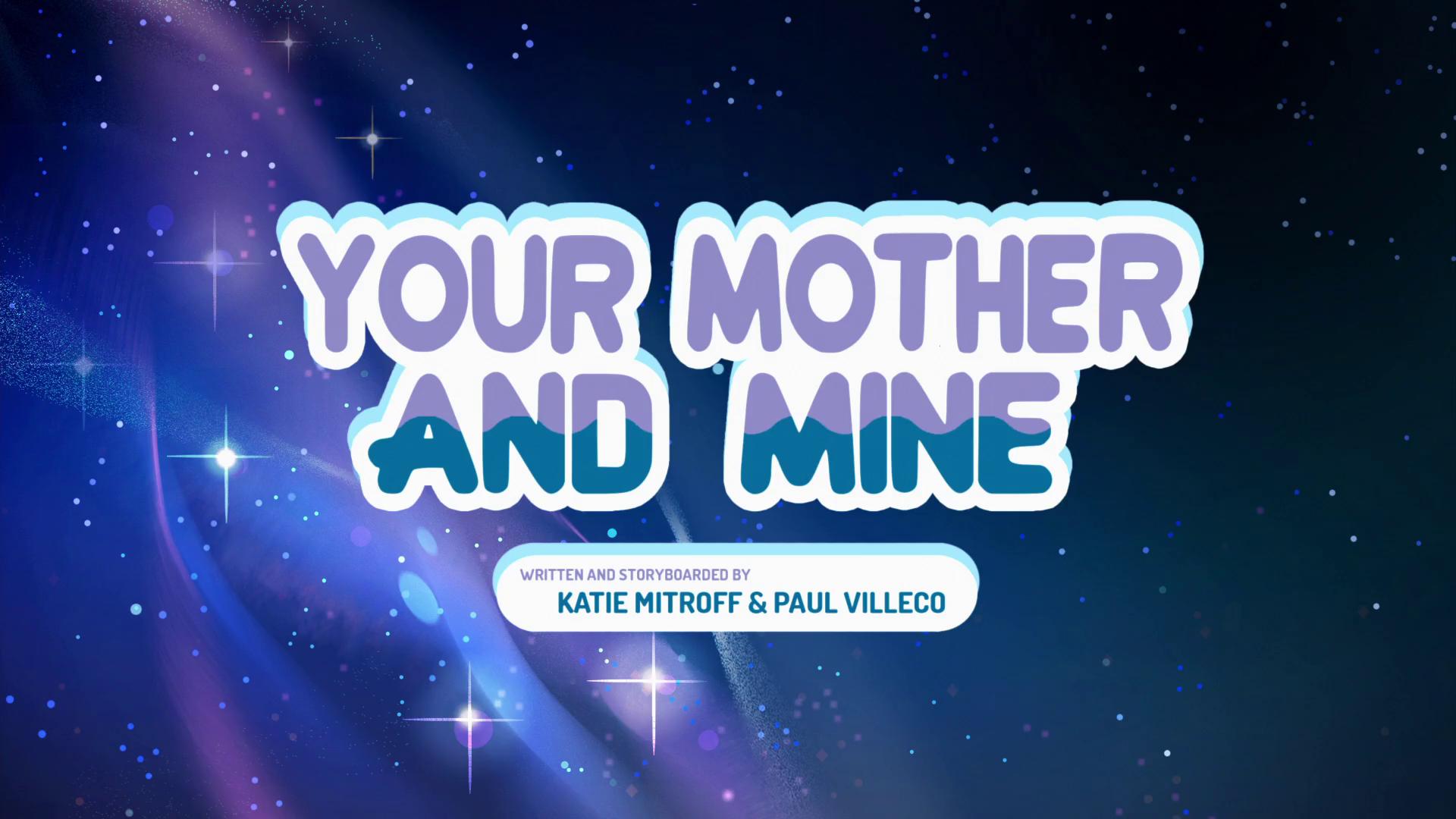 Steven Universo - Sua e Minha mãe