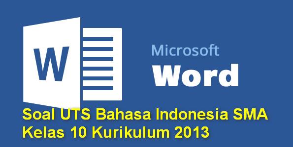 Soal UTS Bahasa Indonesia SMA Kelas 10 Kurikulum 2013