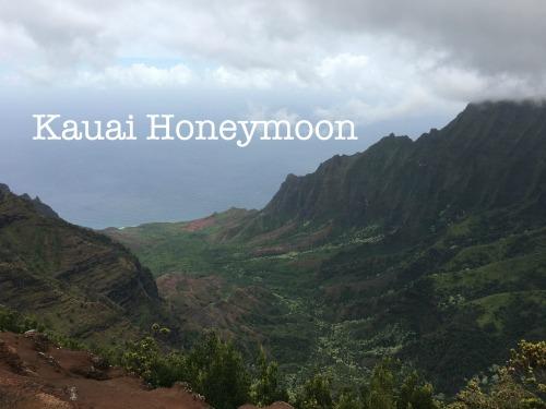Kauai Honeymoon itinerary and tips