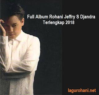 Download Lagu Jeffry S Djandra Terlengkap 2018