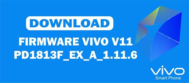Download Firmware Vivo V11 PD1813F_EX_A_1.11.6