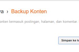 Cara Backup Konten (Postingan) Di Blogger.com atau Blogspot