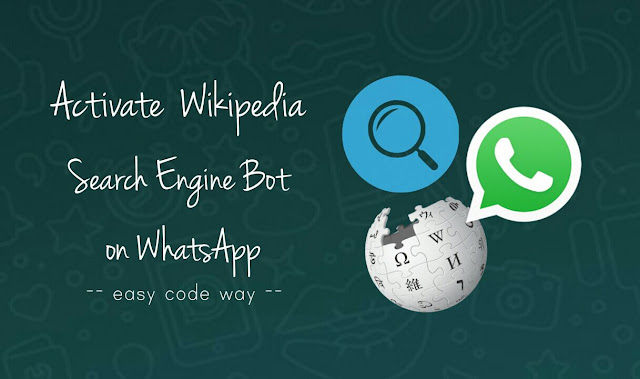 Use WhatsApp as Search Engine & Wikipedia