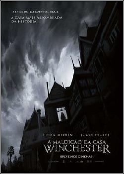 9 - Filme A Maldição da Casa Winchester - Dublado Legendado