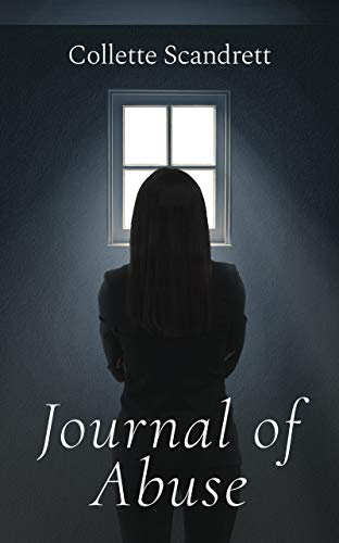 Journal of Abuse by Collette Scandrett