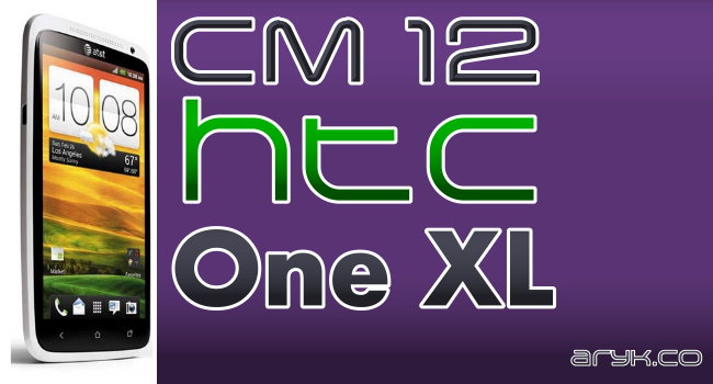 How to Upgrade HTC One XL (Envita) to CM 12.1, Android 5.1.1
