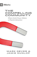http://www.wtsbooks.com/the-compelling-community-where-gods-power-makes-a-church-attractive-jamie-dever-dunlop-9781433543562?utm_source=koliphint&utm_medium=blogpartners