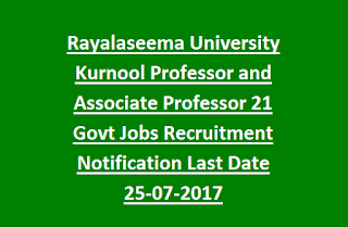 Rayalaseema University Kurnool Professor and Associate Professor 21 Govt Jobs Recruitment Notification Last Date 25-07-2017
