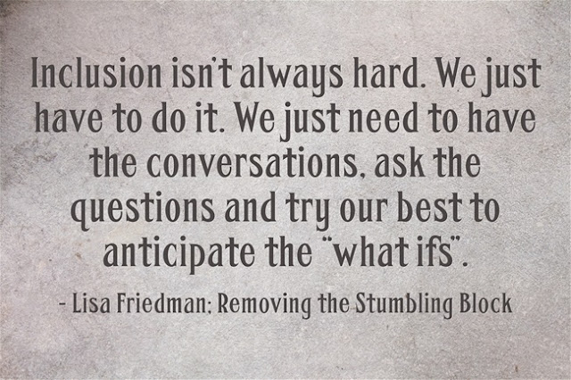 Inclusion isn't always hard; Removing the Stumbling Block