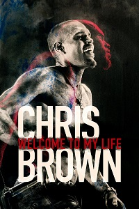 Watch Chris Brown: Welcome to My Life Online Free in HD