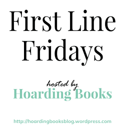 https://hoardingbooksblog.wordpress.com/tag/first-line-fridays/