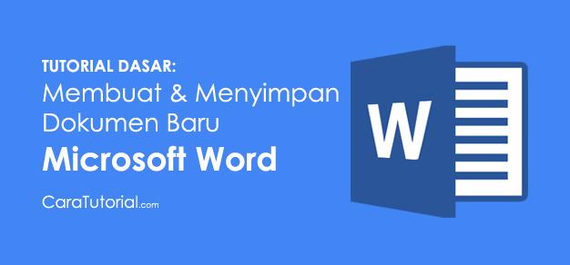 Tutorial: Membuat & Menyimpan Dokumen Baru di Microsoft Word