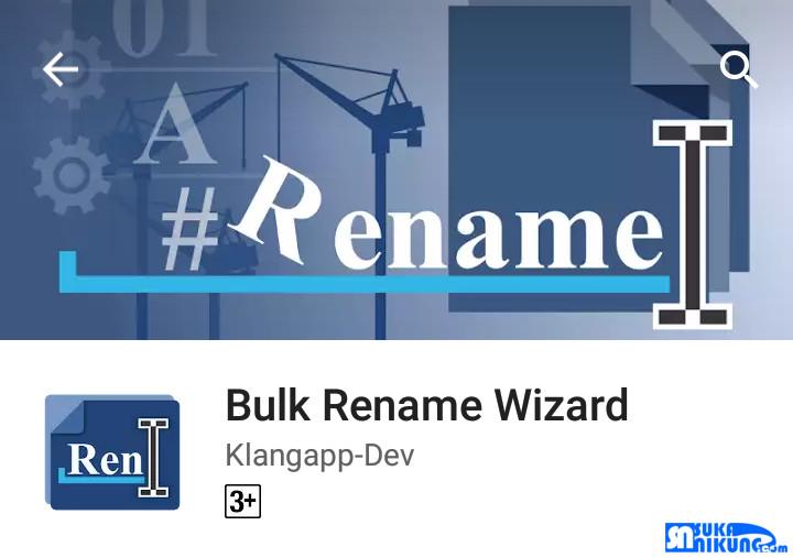 www.sukanikung.com - Rubah Nama Banyak File Sekali Jalan Pada Android Dengan Bulk Rename Wizard